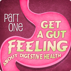 Get a Gut feeling about Digestive Health